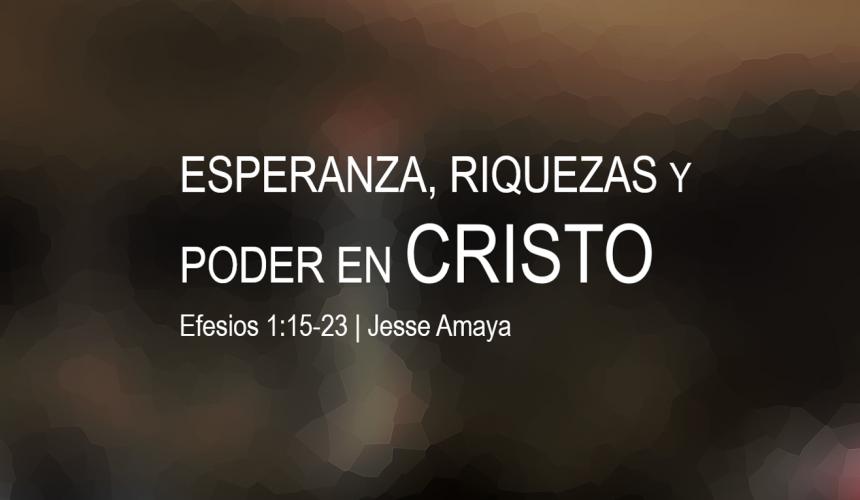 Esperanza, riquezas y poder en Cristo