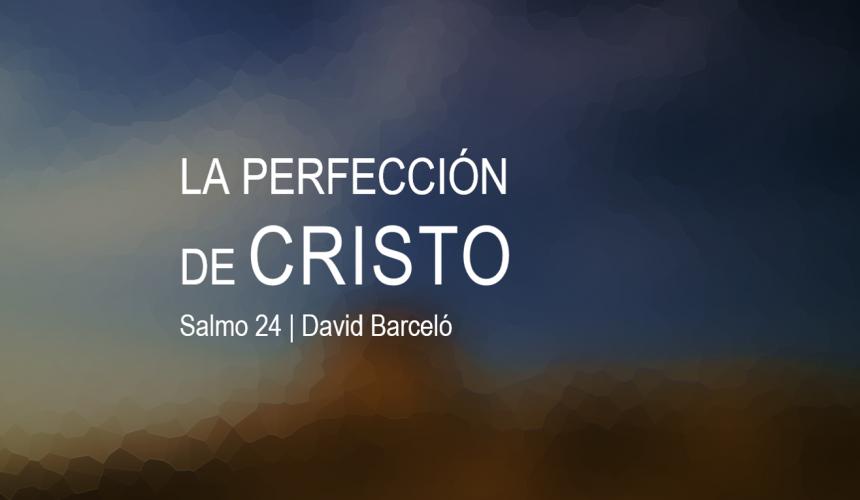 La perfección de Cristo