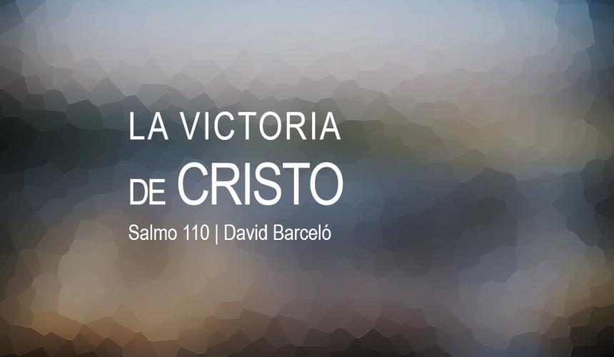 La victoria de Cristo