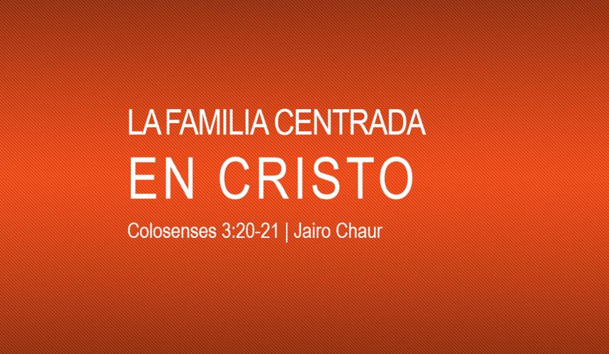 La familia centrada en Cristo