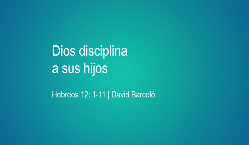 Dios disciplina a sus hijos